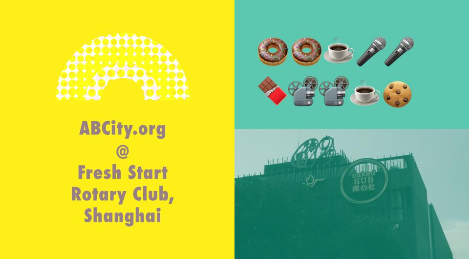 ABCity.org at Fresh Start Rotary Club, Shanghai